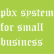 pbx system small business for small business